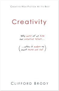 Creativity: Why most of us hide our creative selves when it makes so much sense not to!