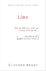 Lies: why we tell lies, what we achieve when we do, and why it all makes perfect sense...