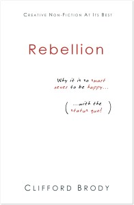 Rebellion: why it is so smart NEVER to be satisfied with the status quo...
